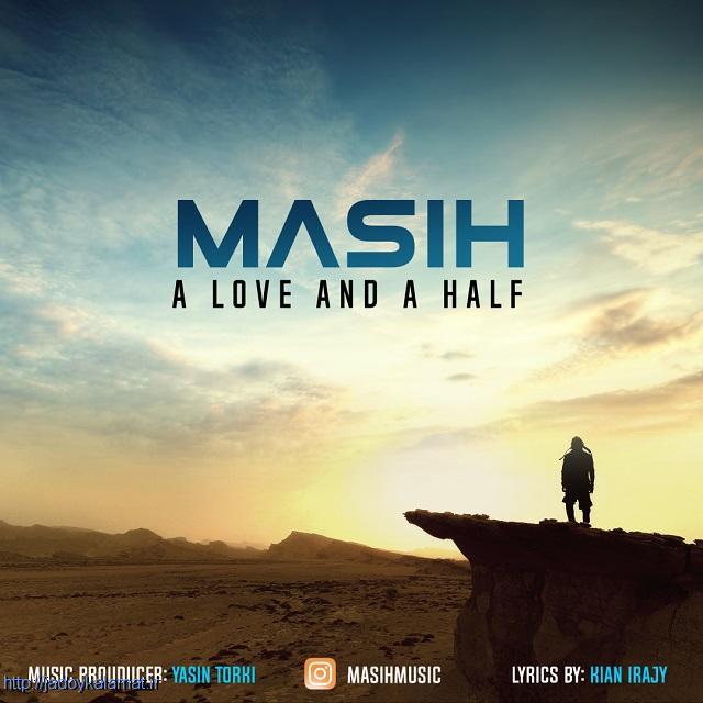 آهنگ مسیح به نام یک عشق و نصفی A Love And A Half